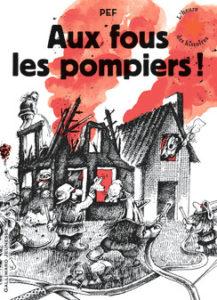 Aux fous les pompiers